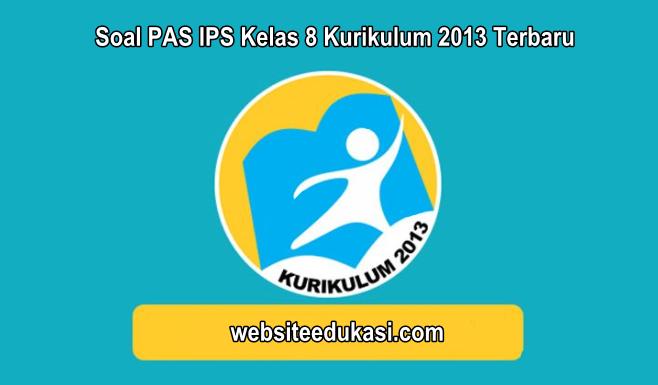 Soal PAS IPS Kelas 8 Kurikulum 2013 Tahun 2019/2020