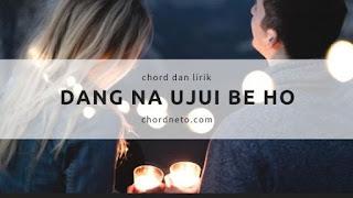 Dang Na Ujui Be Ho Chord (F) dan Lirik