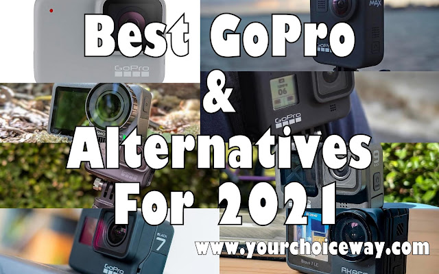 Best GoPro & Alternatives For 2021 - Your Choice Way