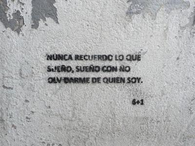 Pintada: Nunca recuerdo lo que sueño, sueño con no olvidarme de quien soy. Fdo. 6+1-
