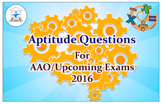 Aptitude Questions (Data Interpretation) for AAO and Upcoming Exams 2016