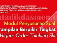 Unduh Modul Penyusunan Soal Higher Order Thinking Skills (HOTS) Jenjang SMA Semua Mata Pelajaran