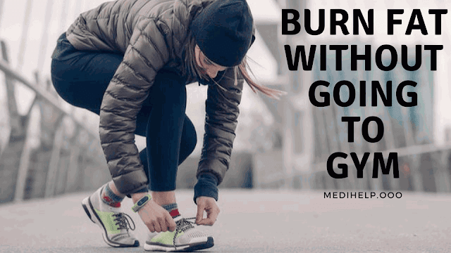 Burn Fat Without Going To Gym