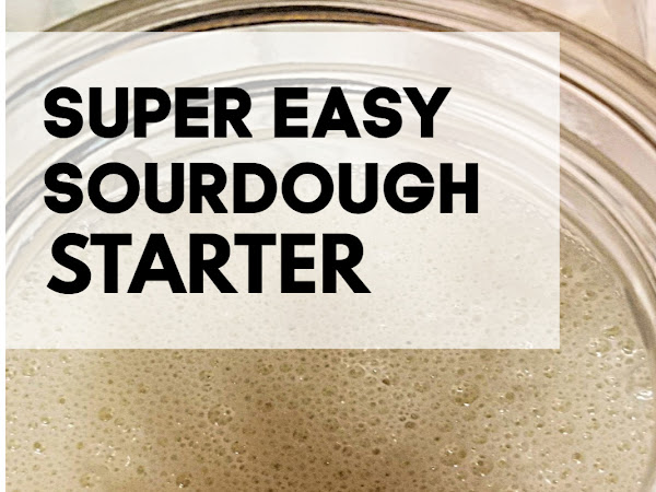 Sourdough Starter: Super Easy