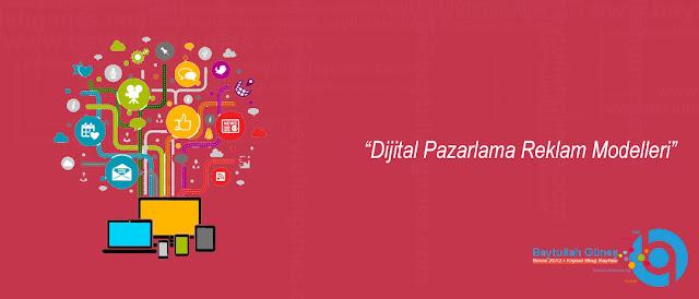 Dijital Pazarlama Reklam Modelleri