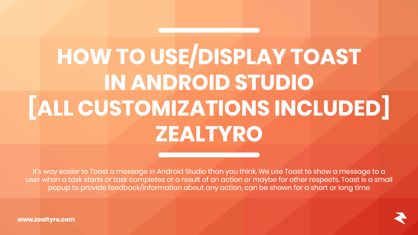 How To Use/Display Toast in Android Studio [With All Customizations]