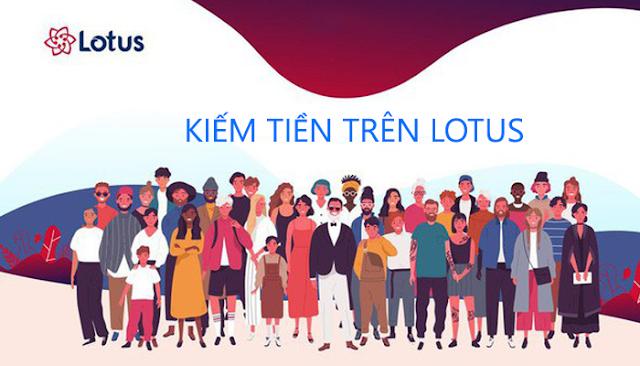Tìm hiểu về Lotus và cách kiếm tiền trên Lotus?