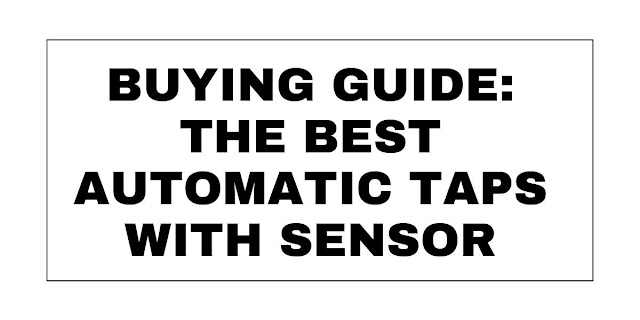 The Best Automatic Taps With Sensor