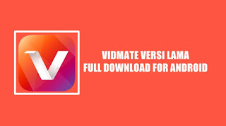 Download Aplikasi Vidmate Versi Lama Ful APK For Android