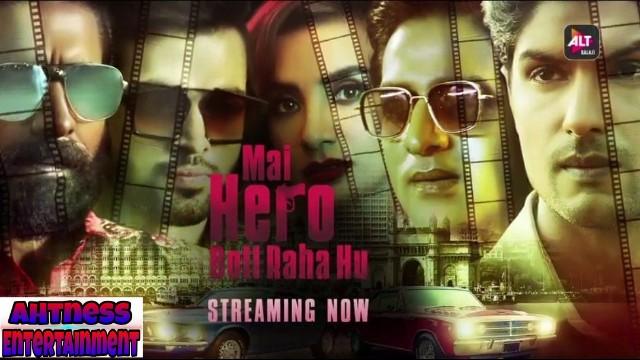 Mai Hero Boll Raha Hu (2021) - Alt Balaji Web Series Complete