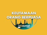 10 Keutamaan dan Keistimewaan Orang yang Berpuasa di Bulan Ramadan