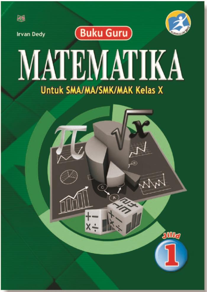 Buku Guru Matematika Jilid 1 Untuk SMA/MA/SMK/MAK Kelas X Kurikulum 2013