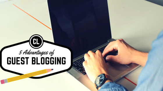 5 Major Advantages of Guest Blogging