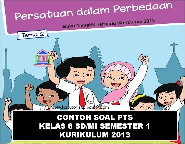 Contoh Soal PTS Tematik Kelas 6 SD/MI Semester 1 Kurikulum 2013