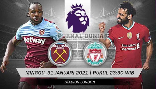 Prediksi West Ham United vs Liverpool , Minggu 31 January 2021 Pukul 23:30 WIB @ beIN Sports