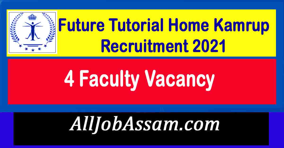 Future Tutorial Home Kamrup Recruitment 2021