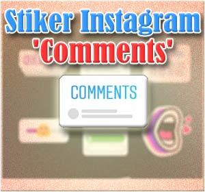 Stiker Baru Instagram 'Comments'
