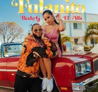 LETRA DE Fulanito - Becky G, El Alfa - LETRA