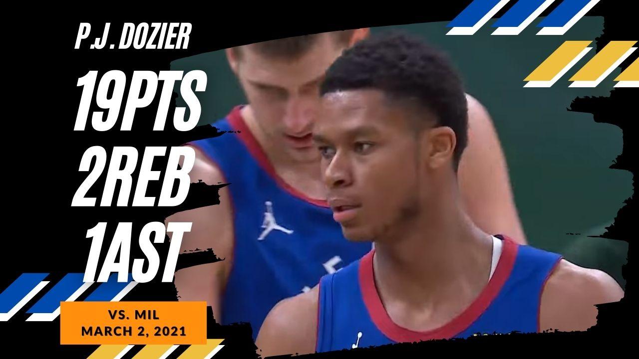 P.J. Dozier 19pts vs MIL | March 2, 2021 | 2020-21 NBA Season