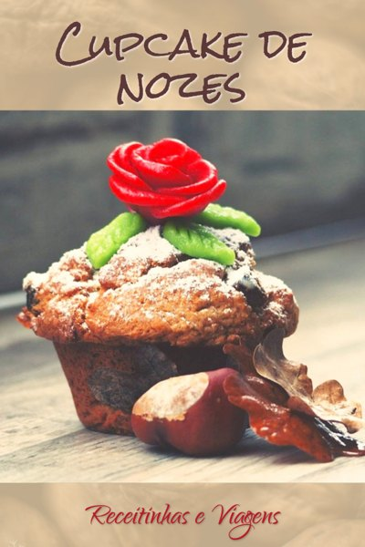 Cupcake de Nozes é uma sobremesa deliciosa de Natal, e ela pode ser linda!