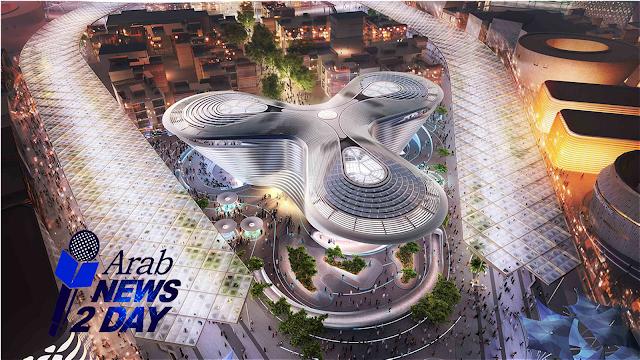 معرض إكسبو 2020 الدولى المقام فى الامارات العربية المتحدة ArabNews2Day
