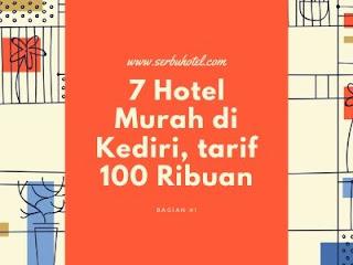 7 Hotel Murah Di Kediri Dengan Tarif 100 Ribuan (Bagian 1)