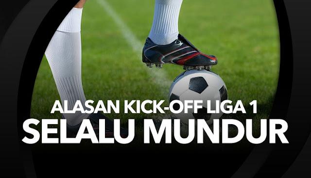Alasan Mengapa Kick-Off Liga 1 Selalu Mundur