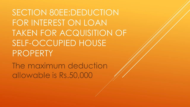 Section 80EE:Deduction for interest on loan taken for SOP