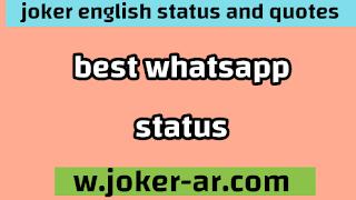 Best Whatsapp Status in English 2021 - joker english