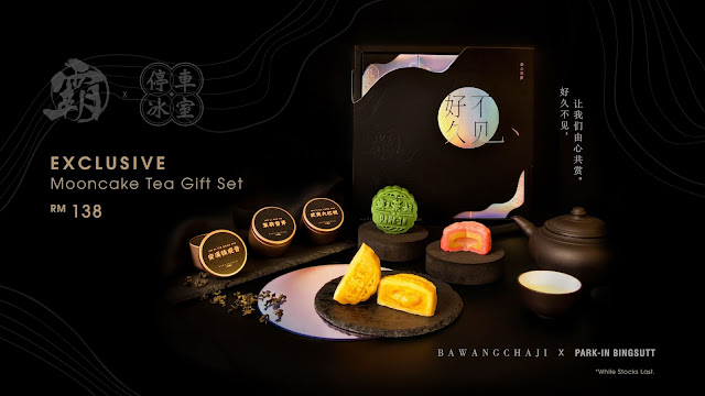 BAWANGCHAJI MALAYSIA CREATING MEANINGFUL MOMENTS WITH FANS WITH ITS PREMIUM MOONCAKE GIFT SET A special collaboration with PARK-IN BINGSUTT