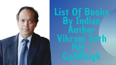 List Of Books By Indian Author Vikram Seth Pdf