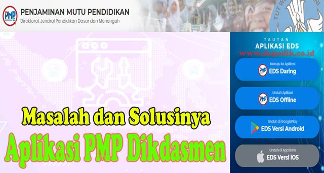 Kumpulan Masalah Yang Sudah Di Lengkapi Solusinya Pada Aplikasi PMP Dikdasmen (Aplikasi EDS Offline, Aplikasi PMP Online)