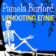 New Release--- Uprooting Ernie by Pamela Burford
