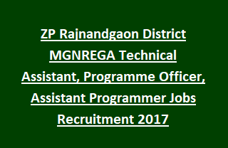 ZP Rajnandgaon District MGNREGA Technical Assistant, Programme Officer, Assistant Programmer Jobs Recruitment 2017