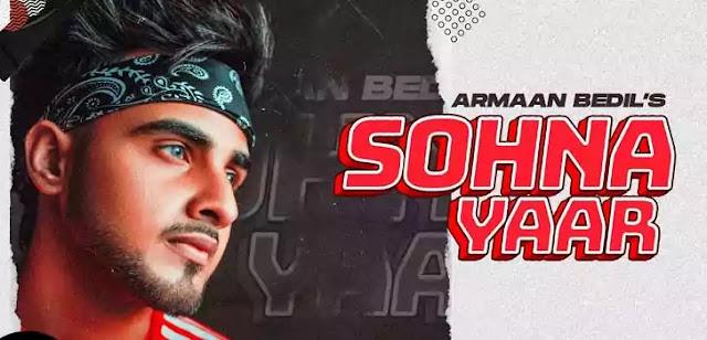 SOHNA YAAR LYRICS – ARMAAN BEDIL   NewLyricsMedia.Com
