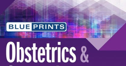Ob/Gyn Updated : New edition of Blueprints Obstetrics
