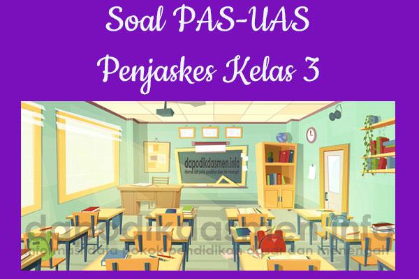 Soal UAS/PAS Penjaskes Kurikulum 2013 Kelas 3, Soal dan Kunci Jawaban UAS/PAS Penjaskes Kelas 3 Kurtilas, Contoh Soal PAS (UAS) Penjaskes SD/MI Kelas 3 K13, Soal UAS/PAS Penjaskes SD/MI Lengkap dengan Kunci Jawaban