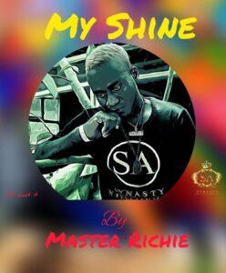 Music: Master Richie Ft J Keyz – My Shine