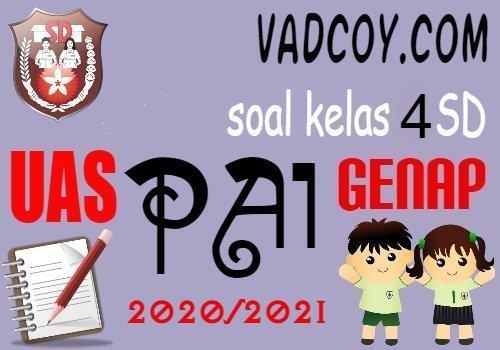 Soal UAS/PAS PAI Kelas 4 SD Semester 2 Tahun Ajaran 2020/2021