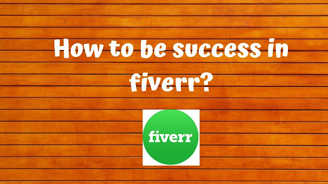 How to be success in fiverr  - Tech Teacher Debashree