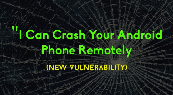New Android Vulnerability Could Crash your Phones Badly