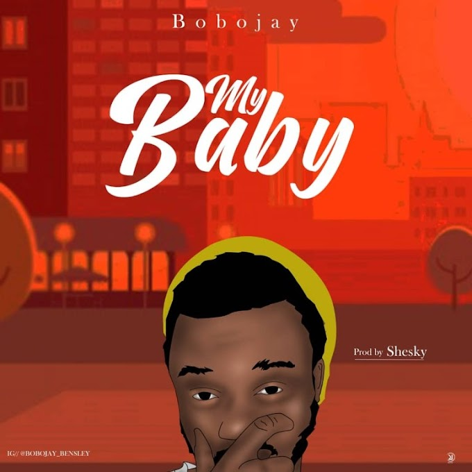 "Mp3:-! Bobo Jay – ""My Baby"""