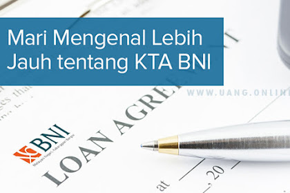 Syarat Pengajuan Dan Simulasi Pinjaman KTA BNI
