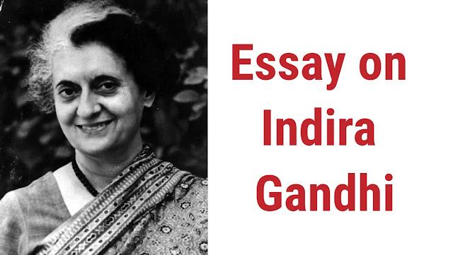 इंदिरा गाँधी पर निबंध - Essay on Indira Gandhi