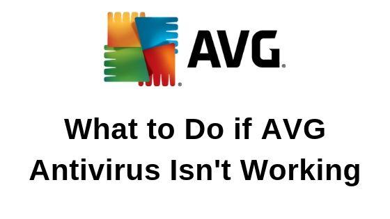 What to Do if AVG Antivirus Isn't Working