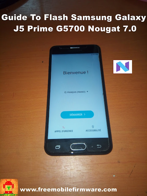 Guide To Flash Samsung Galaxy J5 Prime G5700 Nougat 7.0 Odin Method Tested Firmware