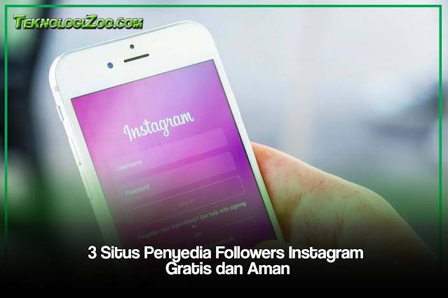 3 Situs Penyedia Followers Instagram Gratis dan Aman