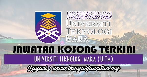 Jawatan Kosong Terkini 2017 di Universiti Teknologi Mara (UiTM)