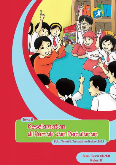 Buku Guru Kelas 2 SD/MI Tema 8 Kurikulum 2013 Edisi Revisi