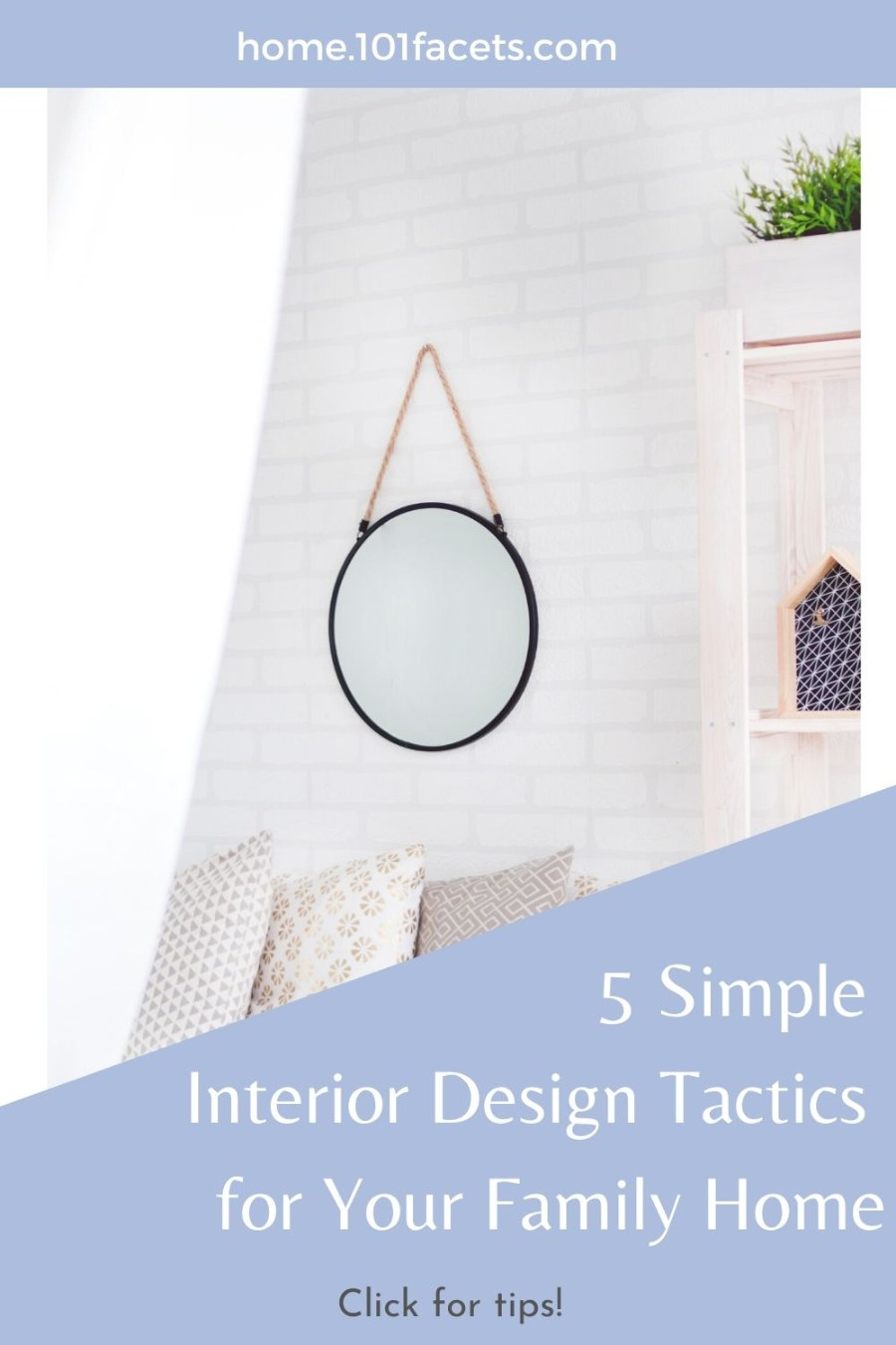 5 Simple Interior Design Tactics for Your Family Home